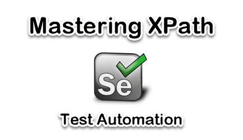 Mastering XPath for Selenium Test Automation | Pragmatic Test Labs
