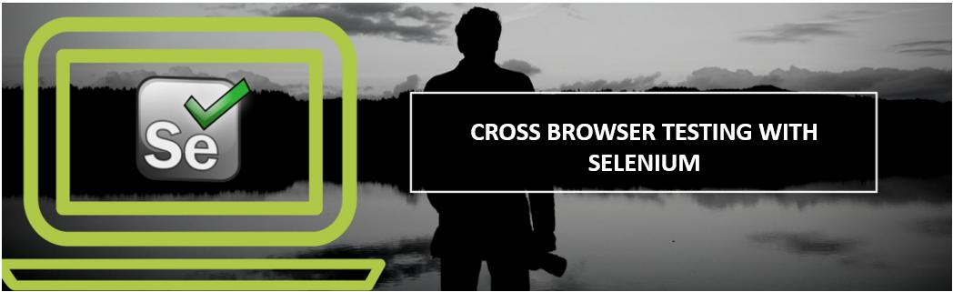 Cross Browser Testing with Selenium | Pragmatic Test Labs