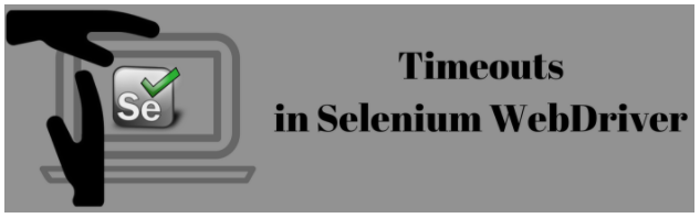 Selenium WebDriver TimeOuts | Pragmatic Test Labs